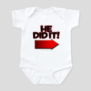 He did it Infant Bodysuit