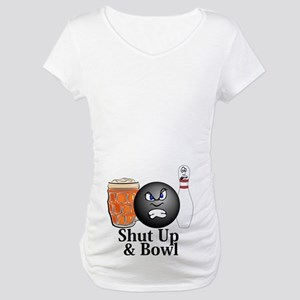 Shut Up And Bowl Logo 10 Maternity T-Shirt Design
