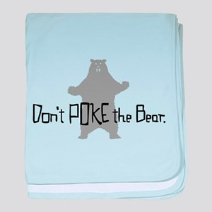 Don't Poke The Bear baby blanket