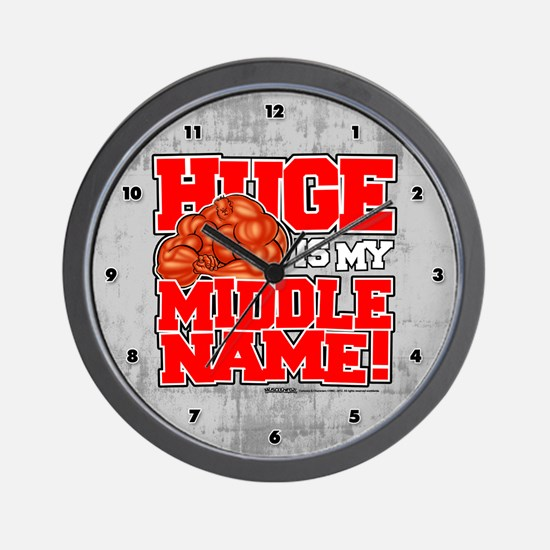HUGE Is My Middle Name2 - Wall Clock