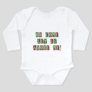 Come Let Us Adore Me Long Sleeve Infant Bodysuit