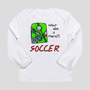 What Else Soccer Long Sleeve Infant T-Shirt