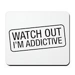 I'm Addictive Mousepad