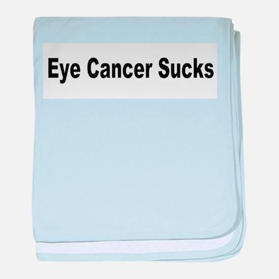 Eye Cancer Sucks Infant Blanket