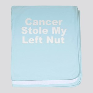Stole My Left Nut Infant Blanket