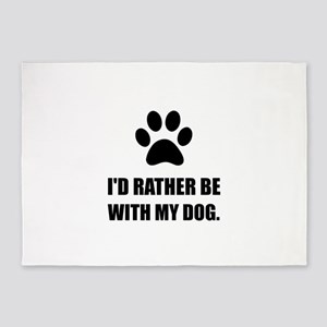 Rather Be With My Dog 5'x7'Area Rug