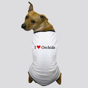 I Love Orchids Dog T-Shirt