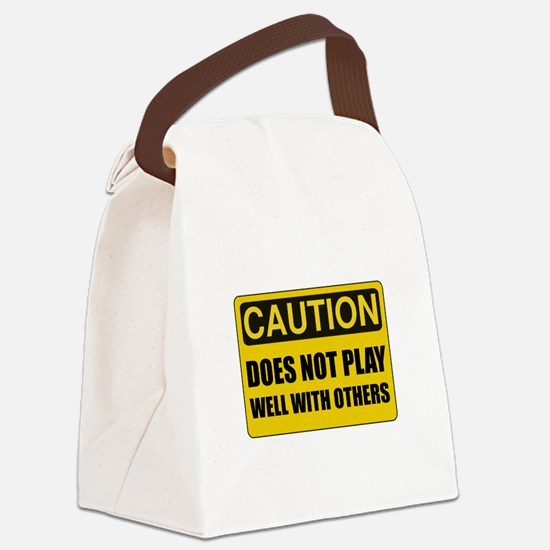 Does Not Play Well With Others Canvas Lunch Bag