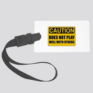 Does Not Play Well With Others Luggage Tag