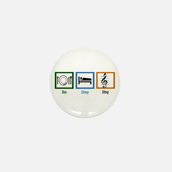 Eat Sleep Sing Mini Button