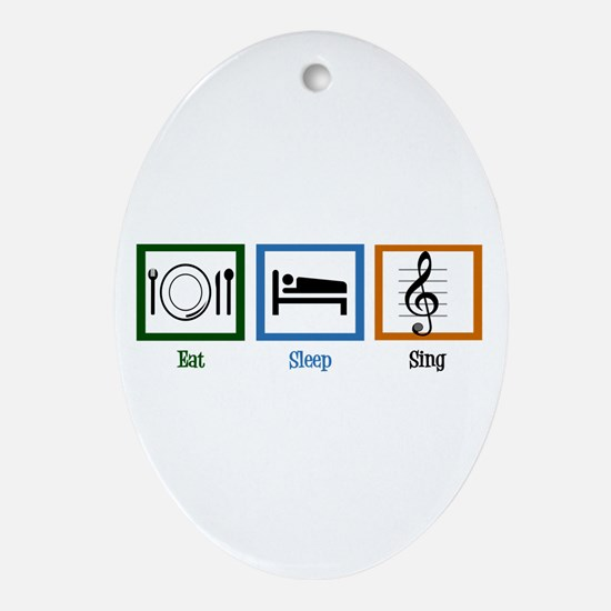 Eat Sleep Sing Ornament (Oval)