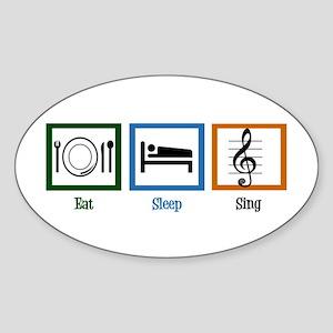 Eat Sleep Sing Sticker (Oval)