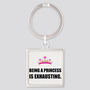 Being A Princess Is Exhausting Keychains