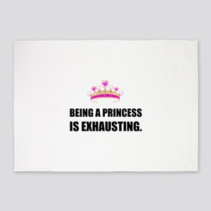 Being A Princess Is Exhausting 5'x7'Area Rug