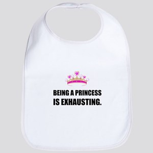 Being A Princess Is Exhausting Baby Bib
