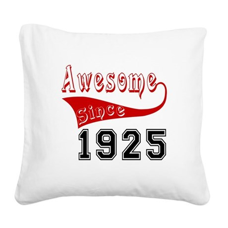 Awesome Since 1925 Birthday D Square Canvas Pillow