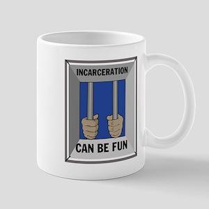 PRISON CAN BE FUN Mug