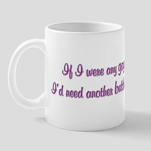 If I were any gayer I'd need  Mug