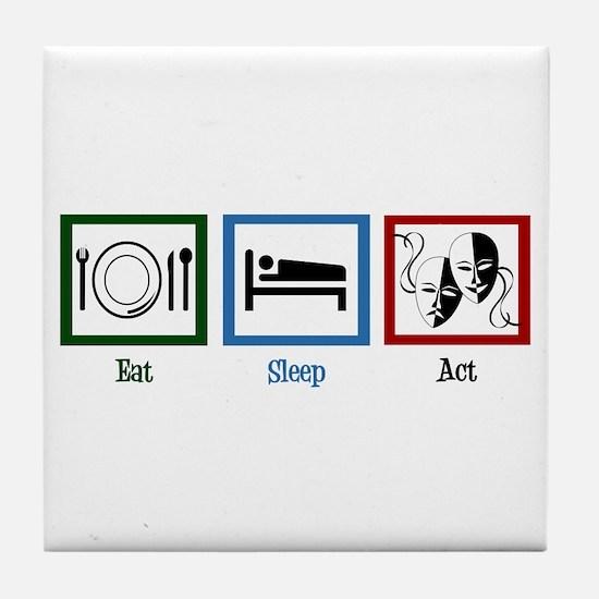 Eat Sleep Act Tile Coaster
