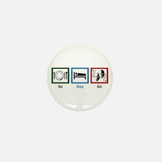 Eat Sleep Act Mini Button