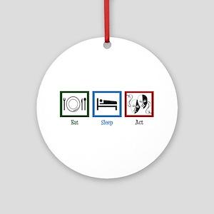Eat Sleep Act Ornament (Round)