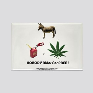 Nobody Rides For Free ! Rectangle Magnet