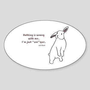 "I'm just ""uni""que. Sticker (Oval)"