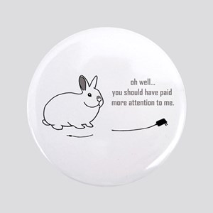 "oh well... (bunnies chew cabl 3.5"" Button"