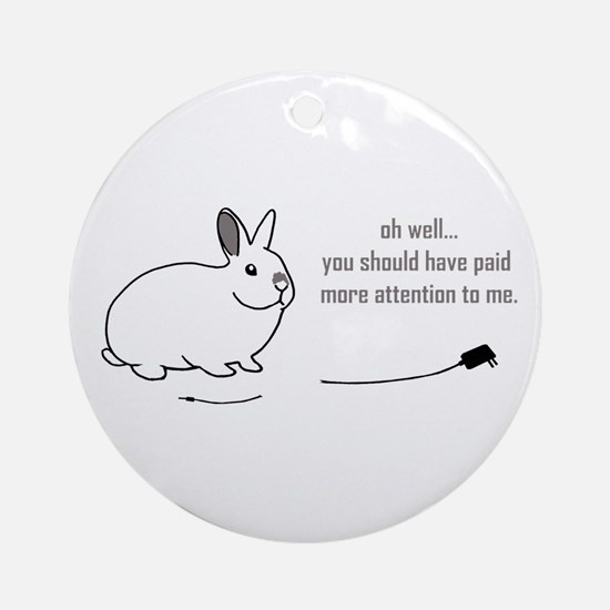oh well... (bunnies chew cabl Ornament (Round)