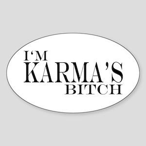 I'm Karma's Bitch Oval Sticker