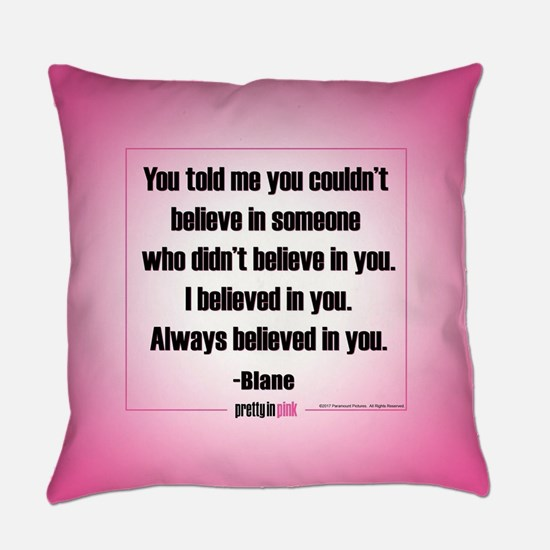 Pretty in Pink: I Believed in You Everyday Pillow