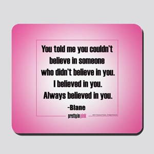 Pretty in Pink: I Believed in You Mousepad
