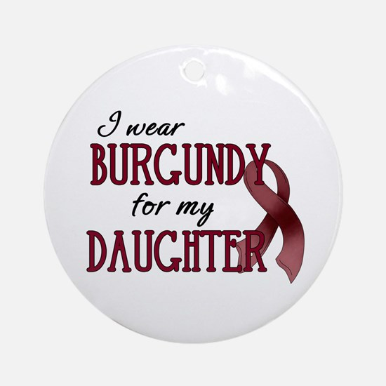 Wear Burgundy - Daughter Ornament (Round)