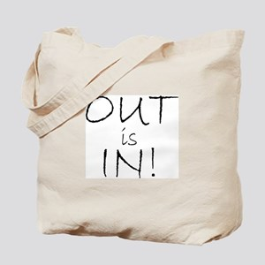 OUT is IN! Tote Bag