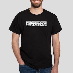 Strong Enough for a Women, bu Black T-Shirt