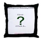 Ambiguous Humiliity!!!!!!! Throw Pillow