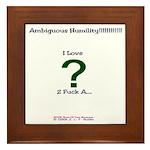 Ambiguous Humiliity!!!!!!! Framed Tile