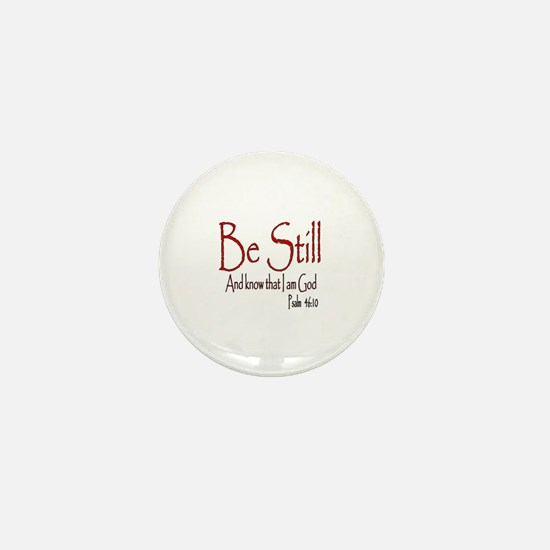 Be Still (2) Mini Button
