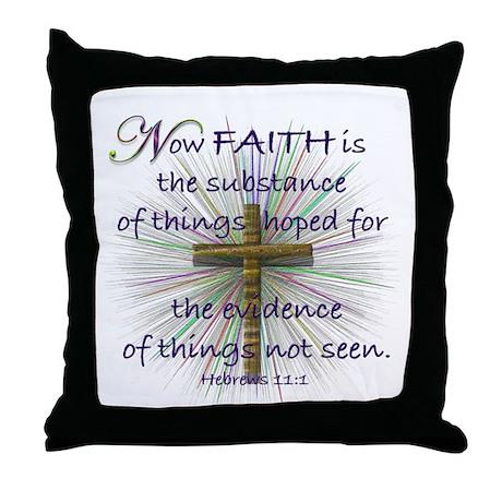 Faith (Heb. 11:1 KJV) Throw Pillow
