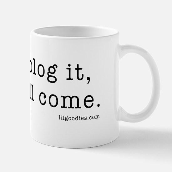 If You Blog it... Mug