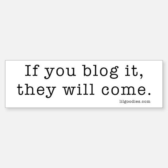 If You Blog it... Bumper Bumper Bumper Sticker