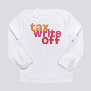 Tax Write Off Long Sleeve Infant T-Shirt