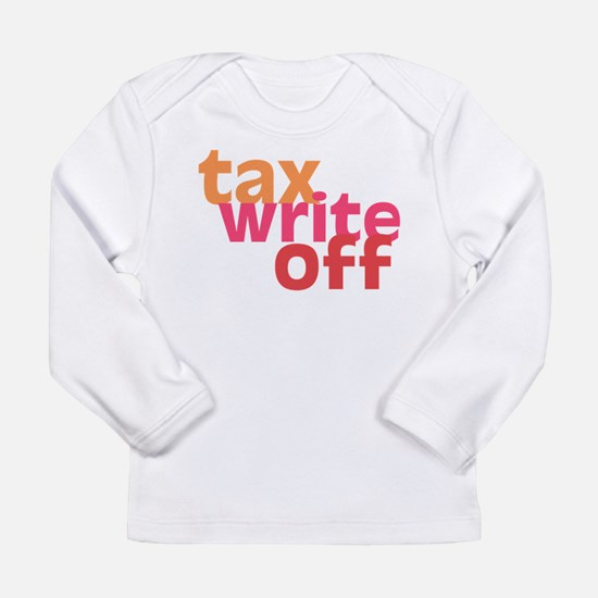 Tax Write Off Long Sleeve Infant T-Shirt