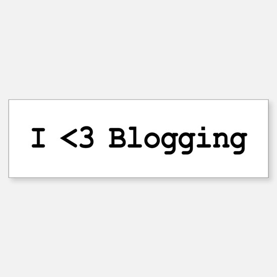 I Love Blogging Bumper Bumper Bumper Sticker