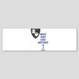 What Does Love Motivate U 2 Do? Bumper Sticker