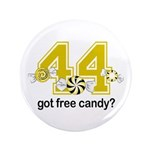 "Got Free Candy 3.5"" Button"