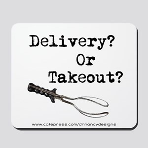 Delivery? Or Takout? Mousepad