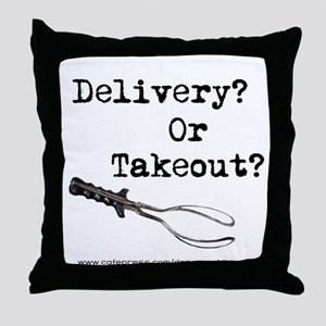 Delivery? Or Takout? Throw Pillow