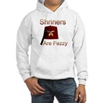 Shriners are Fezzy Hooded Sweatshirt