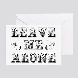 Leave Me Alone Greeting Card
